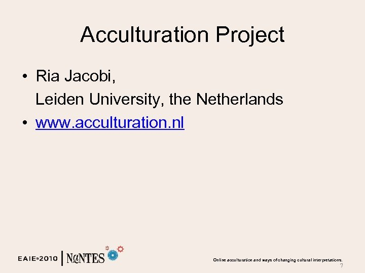 Acculturation Project • Ria Jacobi, Leiden University, the Netherlands • www. acculturation. nl Online