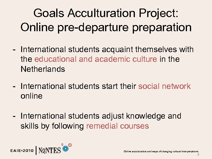 Goals Acculturation Project: Online pre-departure preparation - International students acquaint themselves with the educational