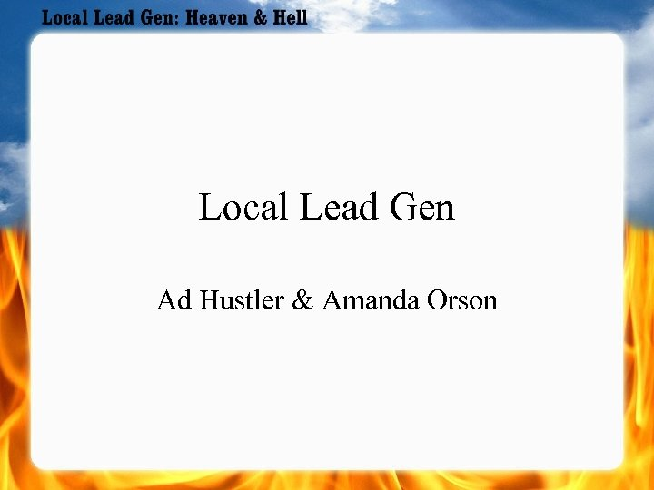 Local Lead Gen Ad Hustler & Amanda Orson