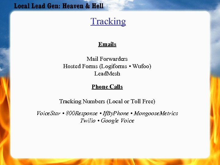 Tracking Emails Mail Forwarders Hosted Forms (Logiforms • Wufoo) Lead. Mesh Phone Calls Tracking