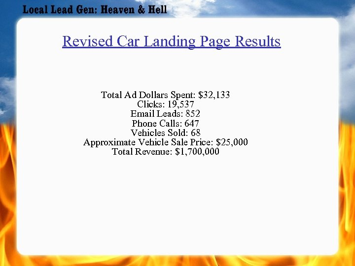 Revised Car Landing Page Results Total Ad Dollars Spent: $32, 133 Clicks: 19, 537