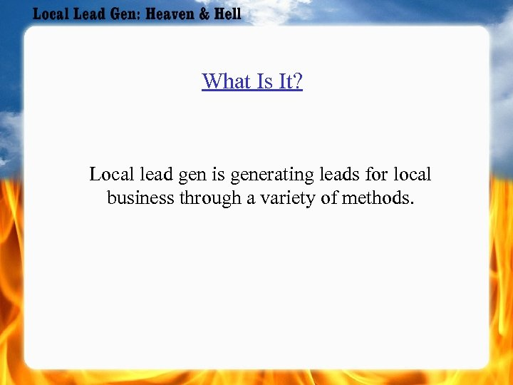 What Is It? Local lead gen is generating leads for local business through a