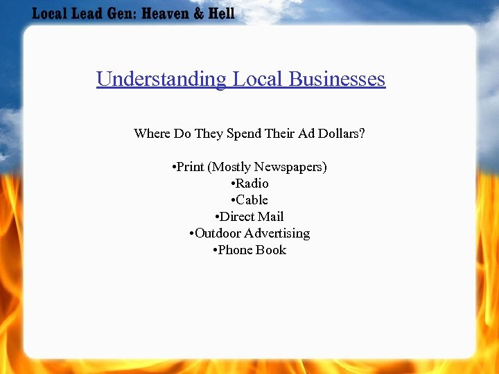 Understanding Local Businesses Where Do They Spend Their Ad Dollars? • Print (Mostly Newspapers)