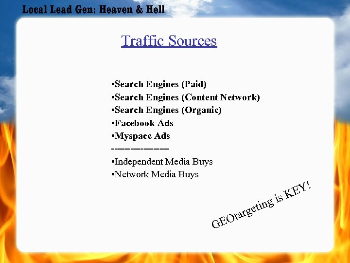 Traffic Sources • Search Engines (Paid) • Search Engines (Content Network) • Search Engines
