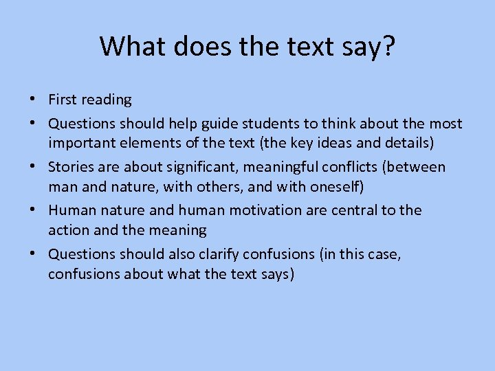 What does the text say? • First reading • Questions should help guide students