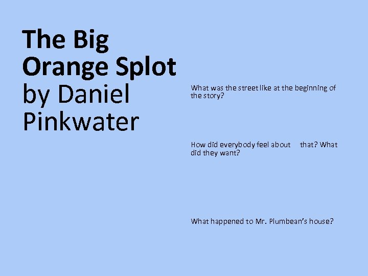 The Big Orange Splot by Daniel Pinkwater What was the street like at the