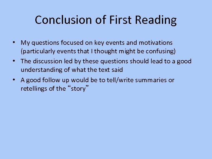 Conclusion of First Reading • My questions focused on key events and motivations (particularly