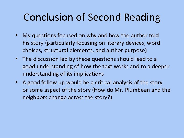 Conclusion of Second Reading • My questions focused on why and how the author