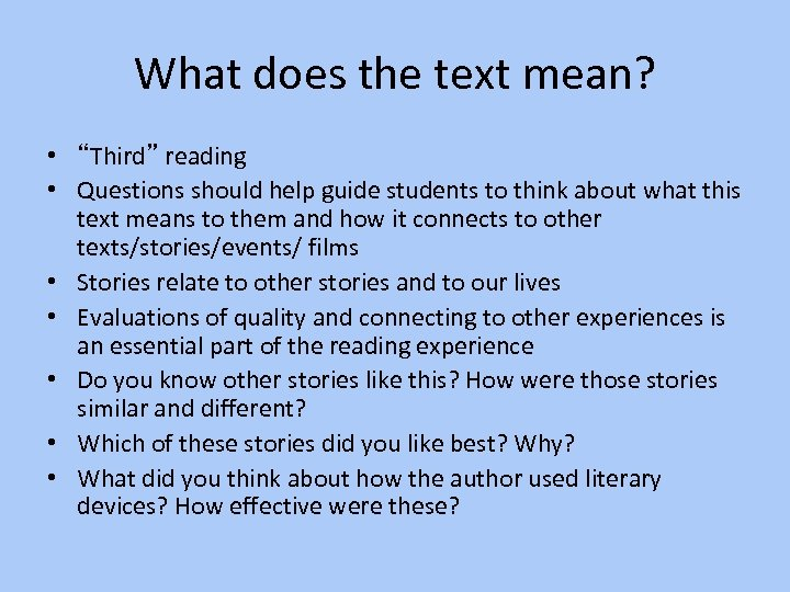 """What does the text mean? • """"Third"""" reading • Questions should help guide students"""