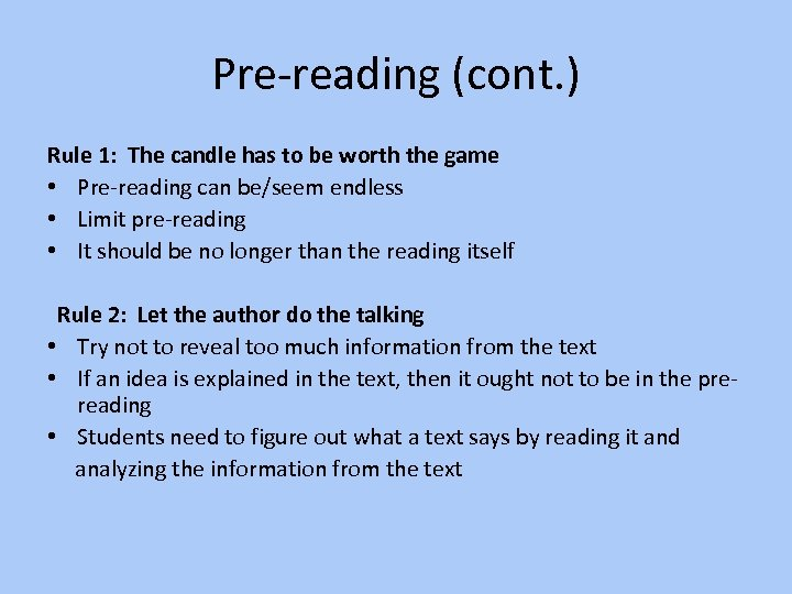 Pre-reading (cont. ) Rule 1: The candle has to be worth the game •