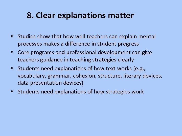 8. Clear explanations matter • Studies show that how well teachers can explain mental