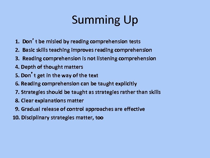 Summing Up 1. Don't be misled by reading comprehension tests 2. Basic skills teaching