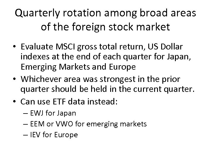 Quarterly rotation among broad areas of the foreign stock market • Evaluate MSCI gross