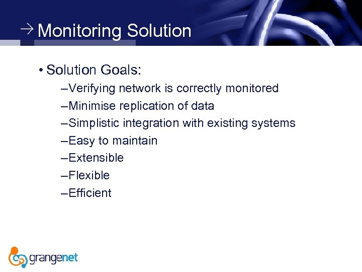Monitoring Solution • Solution Goals: – Verifying network is correctly monitored – Minimise replication