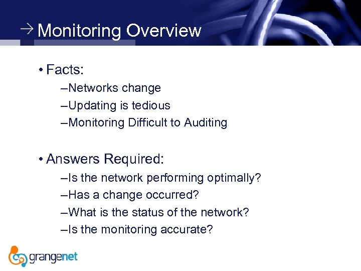Monitoring Overview • Facts: – Networks change – Updating is tedious – Monitoring Difficult