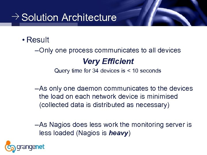 Solution Architecture • Result – Only one process communicates to all devices Very Efficient
