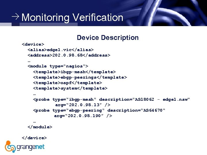 Monitoring Verification Device Description <device> <alias>edge 1. vic</alias> <address>202. 0. 98. 68</address> … <module