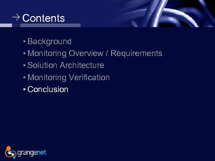 Contents • Background • Monitoring Overview / Requirements • Solution Architecture • Monitoring Verification