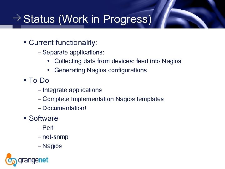 Status (Work in Progress) • Current functionality: – Separate applications: • Collecting data from