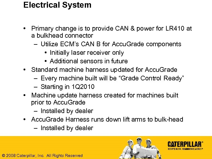 Electrical System • Primary change is to provide CAN & power for LR 410