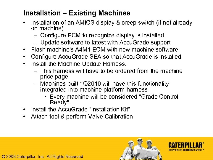 Installation – Existing Machines • Installation of an AMICS display & creep switch (if