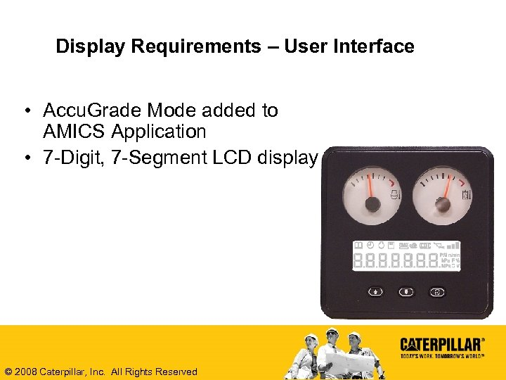 Display Requirements – User Interface • Accu. Grade Mode added to AMICS Application •