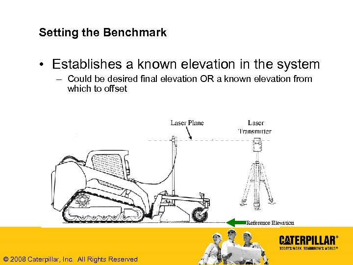 Setting the Benchmark • Establishes a known elevation in the system – Could be