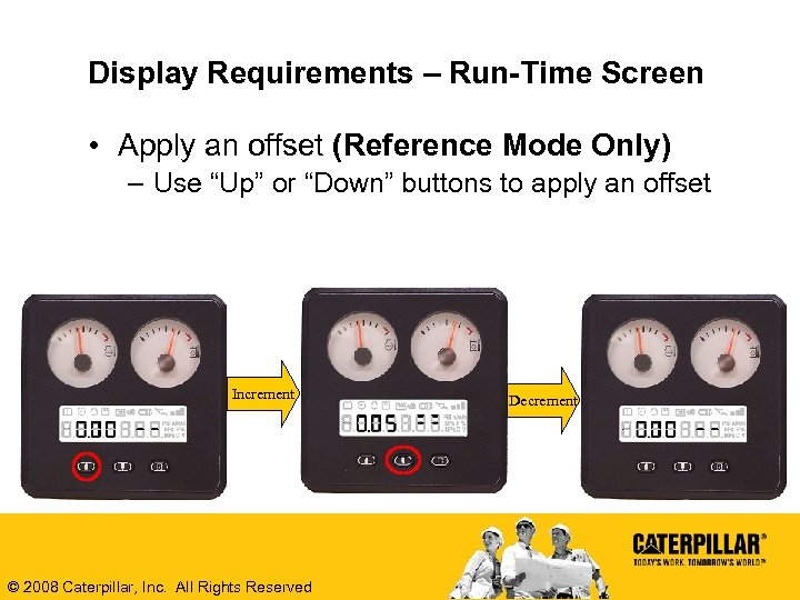 Display Requirements – Run-Time Screen • Apply an offset (Reference Mode Only) – Use