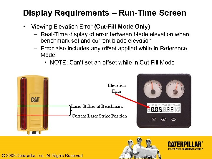 Display Requirements – Run-Time Screen • Viewing Elevation Error (Cut-Fill Mode Only) – Real-Time
