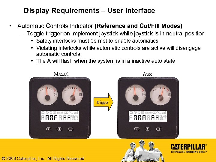 Display Requirements – User Interface • Automatic Controls Indicator (Reference and Cut/Fill Modes) –