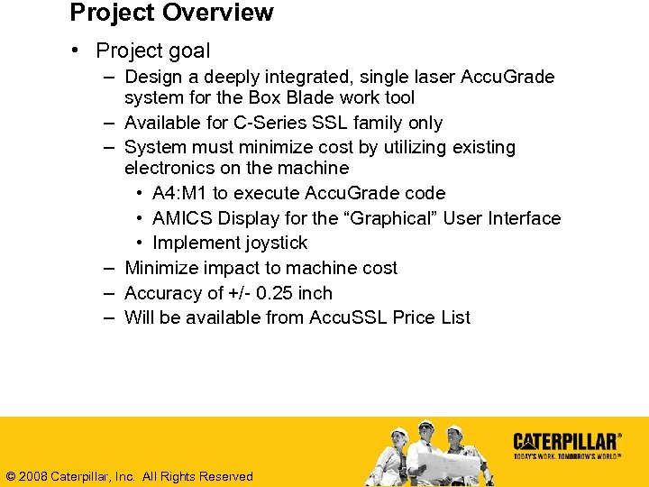 Project Overview • Project goal – Design a deeply integrated, single laser Accu. Grade