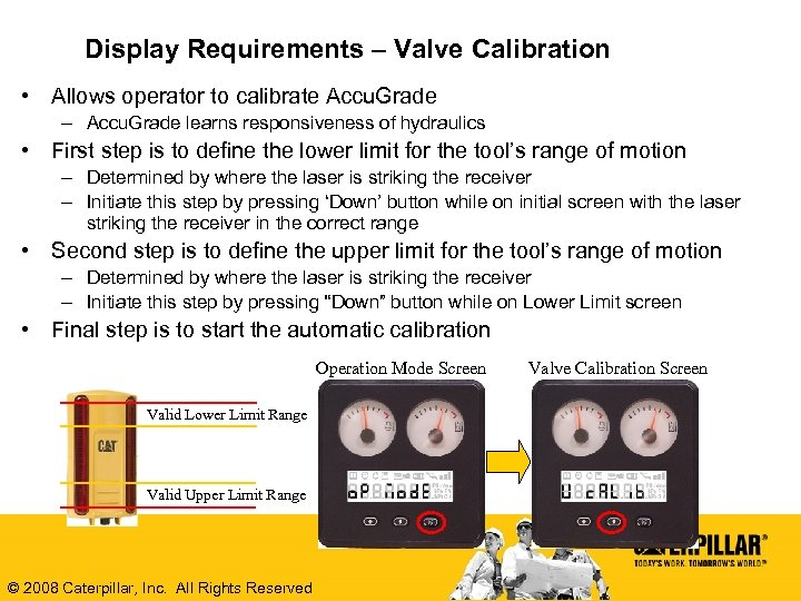 Display Requirements – Valve Calibration • Allows operator to calibrate Accu. Grade – Accu.