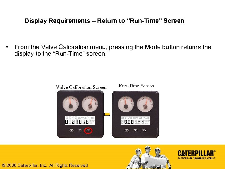 "Display Requirements – Return to ""Run-Time"" Screen • From the Valve Calibration menu, pressing"