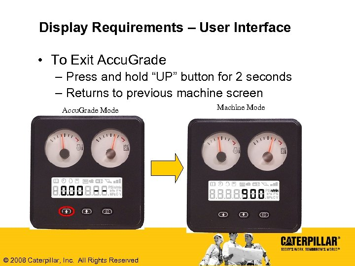 Display Requirements – User Interface • To Exit Accu. Grade – Press and hold