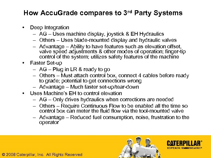 How Accu. Grade compares to 3 rd Party Systems • • • Deep Integration
