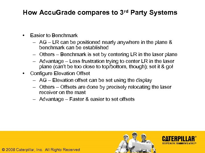 How Accu. Grade compares to 3 rd Party Systems • • Easier to Benchmark