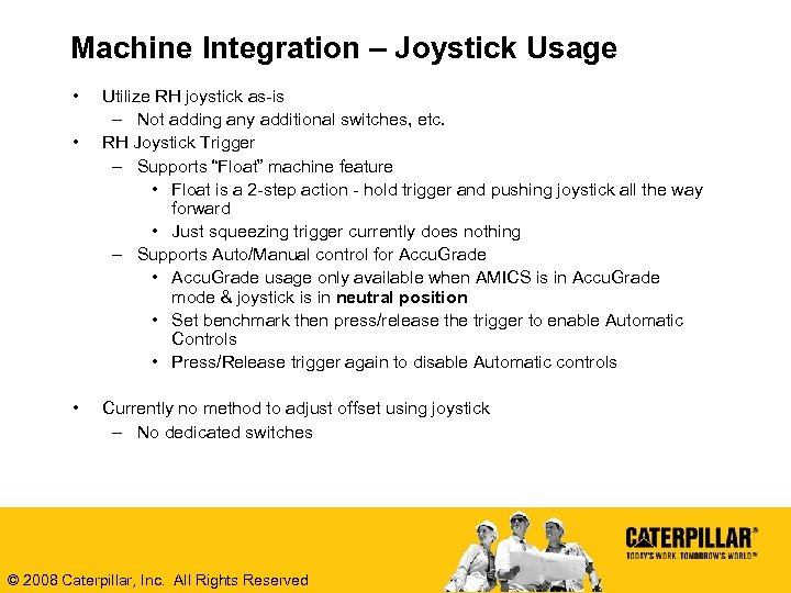 Machine Integration – Joystick Usage • • • Utilize RH joystick as-is – Not