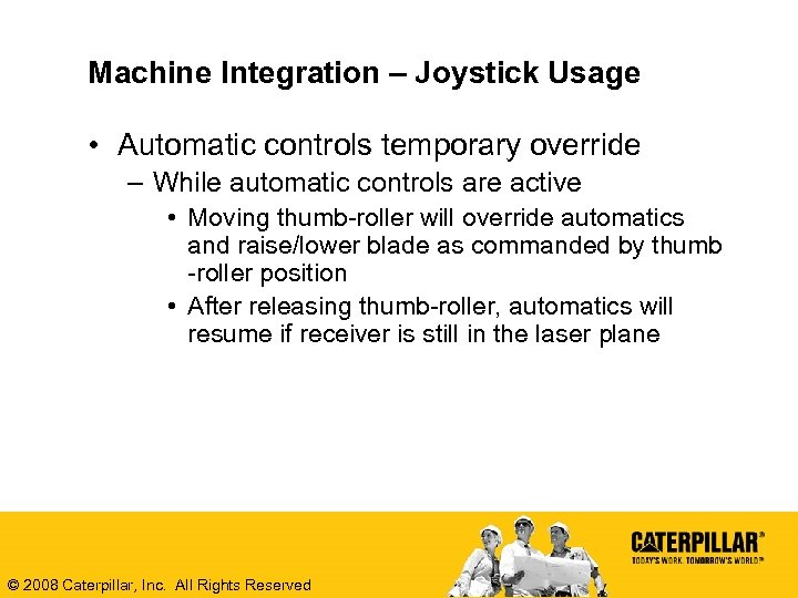 Machine Integration – Joystick Usage • Automatic controls temporary override – While automatic controls