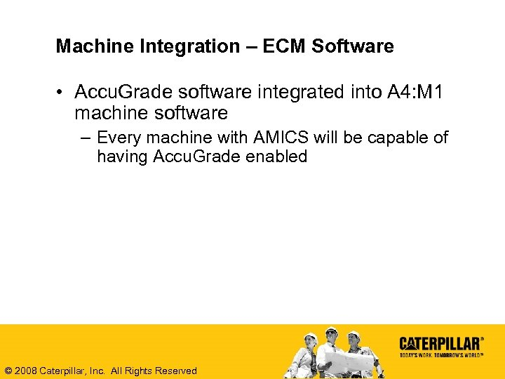Machine Integration – ECM Software • Accu. Grade software integrated into A 4: M