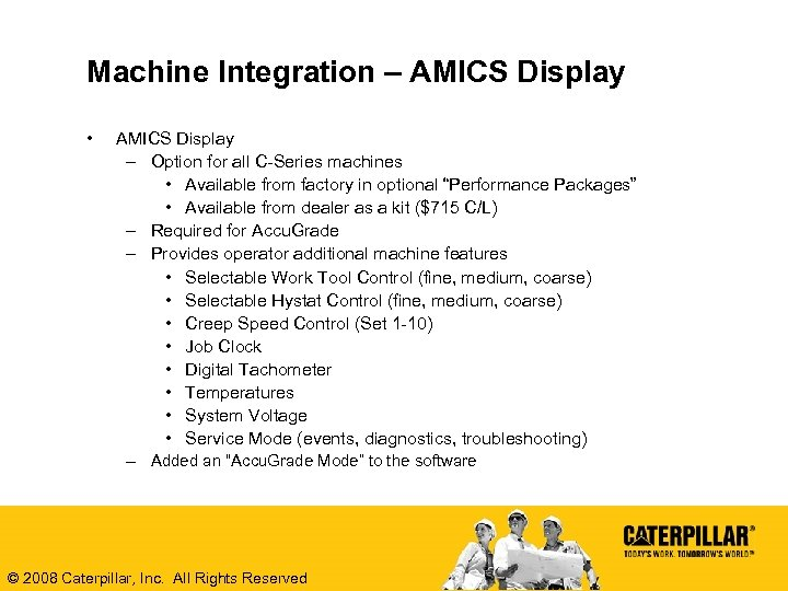 Machine Integration – AMICS Display • AMICS Display – Option for all C-Series machines