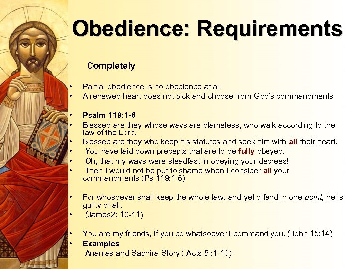 Obedience: Requirements Completely • • Partial obedience is no obedience at all A renewed