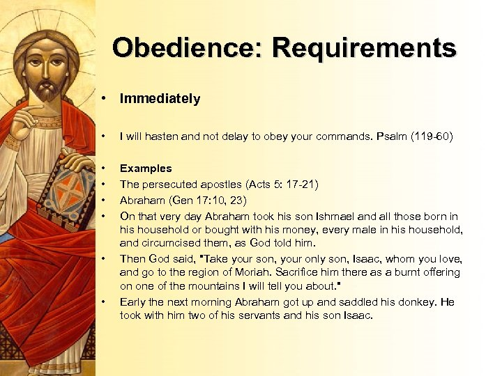 Obedience: Requirements • Immediately • I will hasten and not delay to obey your