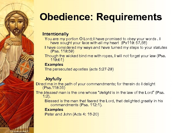 Obedience: Requirements Intentionally You are my portion O Lord; I have promised to obey