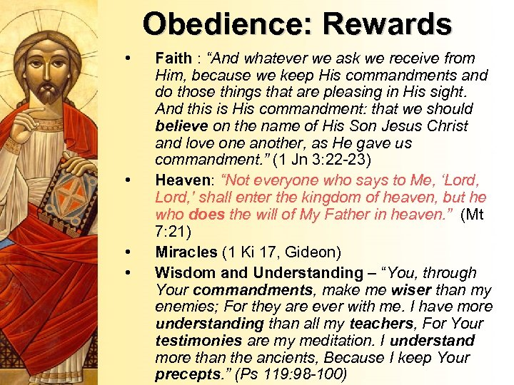 """Obedience: Rewards • • Faith : """"And whatever we ask we receive from Him,"""