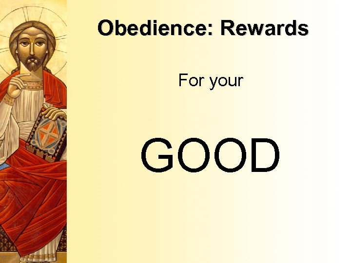 Obedience: Rewards For your GOOD