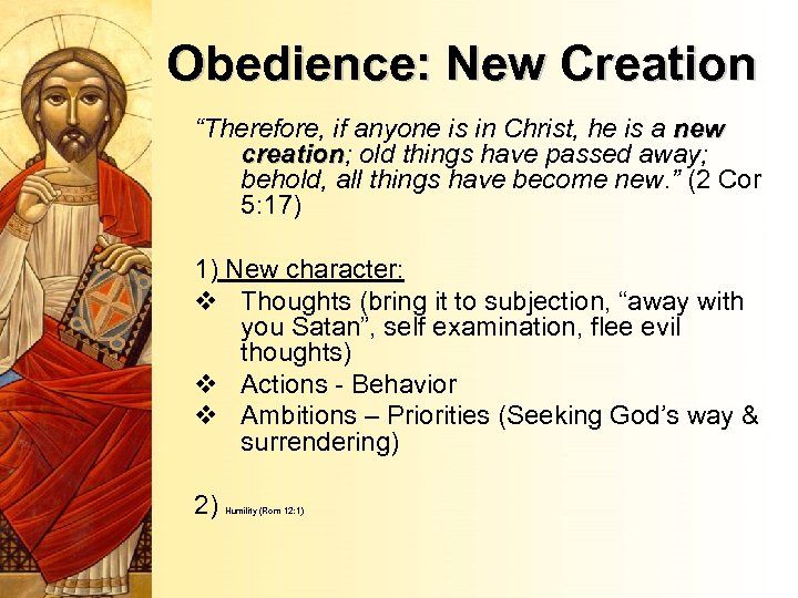 """Obedience: New Creation """"Therefore, if anyone is in Christ, he is a new creation;"""