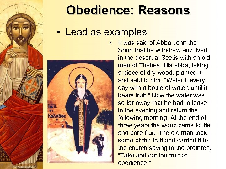 Obedience: Reasons • Lead as examples • It was said of Abba John the