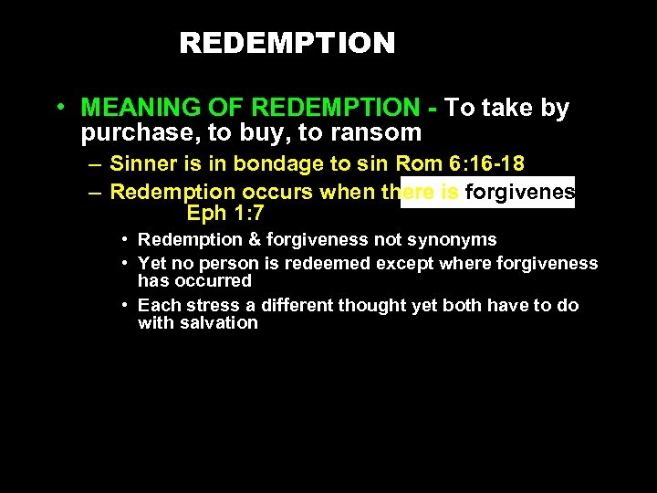 REDEMPTION • MEANING OF REDEMPTION - To take by purchase, to buy, to ransom