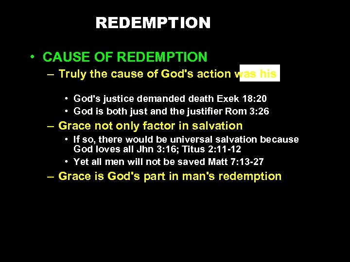 REDEMPTION • CAUSE OF REDEMPTION – Truly the cause of God's action was his