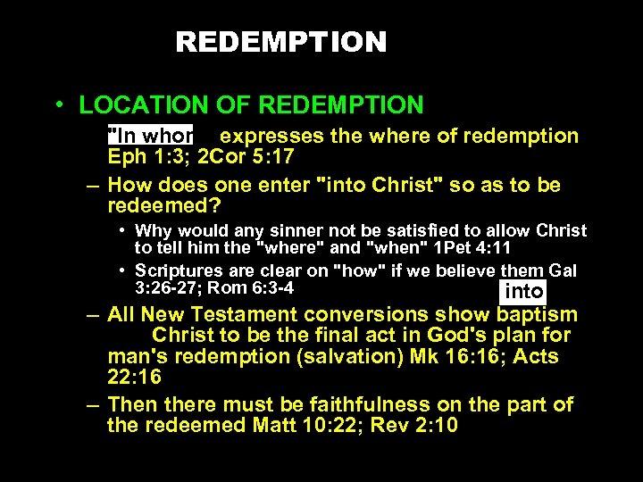 REDEMPTION • LOCATION OF REDEMPTION –